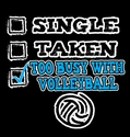 Too Busy With Volleyball Design Black T-Shirt