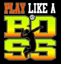 Play Like A Boss Design Black Volleyball T-Shirt