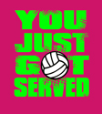 You Just Got Served Design Pink Volleyball T-Shirt