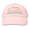 Ball Cap, Advice from a Rose
