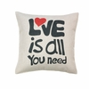 "Love is All You Need Throw Pillow 17""sq."