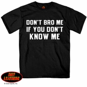 Motorcycle T-Shirt  Don't Bro Me If You Don't Know Me  XL Size  ONLY