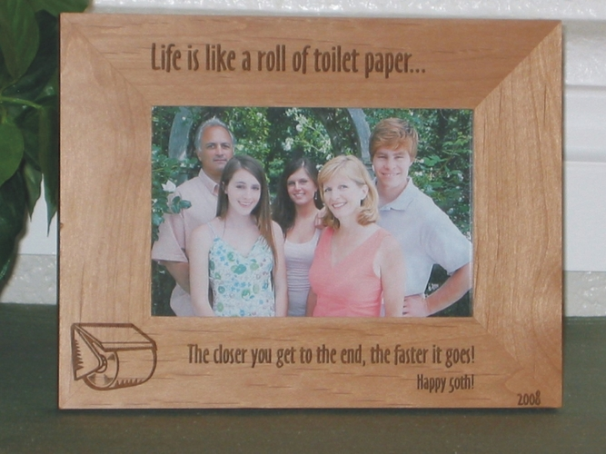 Funny Birthday Picture Frame - Personalized Frame - Laser Engraved Life is like a Roll of Toliet Paper