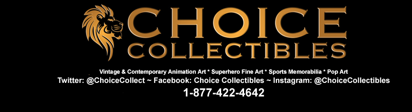 Animation Art at Choice Collectibles - 1-877-422-4642