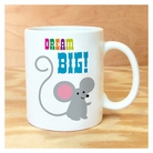 Dream Big Mouse Mug