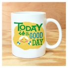 Today is a Good Day Mug