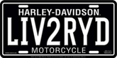 "Harley Davidson ""LIV2RYD"" Stamped Metal Auto Tag"