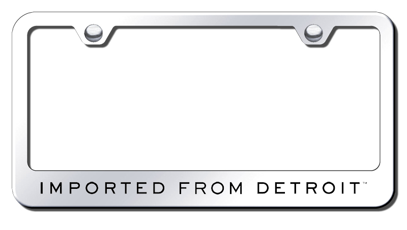 Imported from Detroit Laser Etched Stainless Steel License Plate Frame