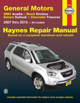GMC Acadia, Buick Enclave, Saturn Outlook & Chevy Traverse Haynes Repair Manual (2007-2015)