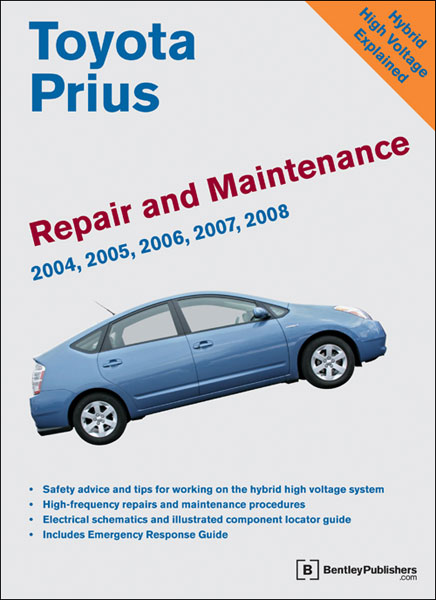 Toyota Prius Repair and Maintenance Manual 2004-2008