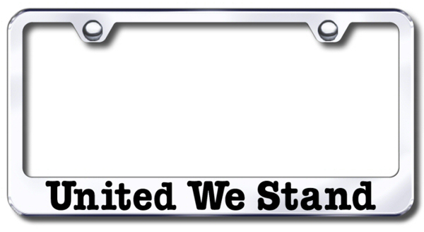 United We Stand Laser Etched Stainless Steel License Plate Frame