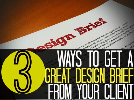 Three Ways to Get a Great Design Brief from Your Client