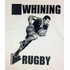 Stop Whining Play Rugby Tee
