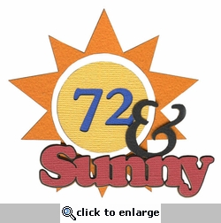 72 and Sunny Laser Die Cut