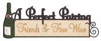 A Perfect Pairing Friends and Fine Wine Laser Die Cut