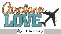 Airplane Love Laser Die Cut