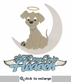 All Dogs Go to Heaven Laser Die Cut