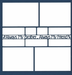 Always My Brother�Always My Friend 12 x 12 Overlay Laser Die Cut