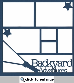 Backyard Adventures 12 x 12 Overlay Laser Die Cut