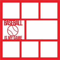 Baseball: Baseball Is My Game 12 x 12 Overlay Laser Die Cut