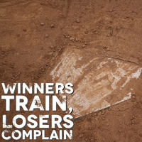 Baseball: Winners Train, Losers Complain 12 x 12 Paper