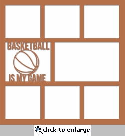 Basketball: Basketball Is My Game 12 x 12 Overlay Laser Die Cut