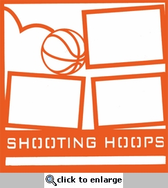 Basketball Shooting Hoops 12 x 12 Overlay Laser Die Cut