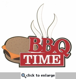 BBQ Time Laser Die Cut