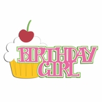 Bday Girl: Birthday Girl Laser Die Cut