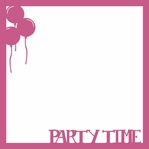 Bday Girl: Party Time 12 x 12 Overlay Laser Die Cut