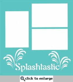 Beach and Theme Park: Splashtastic 12 x 12 Overlay Laser Die Cut