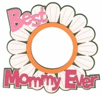 Best Mommy Ever Photo Frame Laser Die Cut