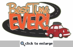 Best Time Ever with Car Laser Die Cut