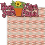 Bloom Where You're Planted 2 Piece Laser Die Cut Kit