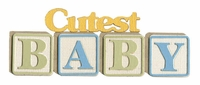 Boy: Cutest Baby Blocks Laser Die Cut