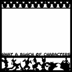 Bunch of Characters 12 x 12 Overlay Laser Die Cut