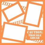 Caution: Trouble Ahead 12 x 12 Overlay Laser Die Cut
