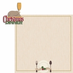 Christmas Joy: Christmas Dinner  2 Piece Laser Die Cut Kit