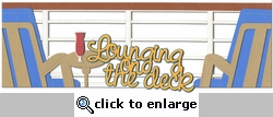 Cruise: Lounging On The Deck Laser Die Cut