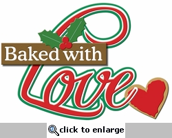 Digital Download: Baked With Love Laser Die Cut