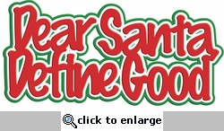 Digital Download: Dear Santa Define Good 3-Layer Laser Title Cut