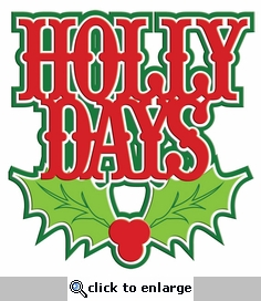 Digital Download: Holly Days Glitter Laser Die Cut