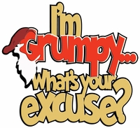 Digital Download: I'm Grumpy...What's Your Excuse? Laser Die Cut