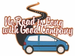 Digital Download: No Road is Long with Good Company Laser Die Cut