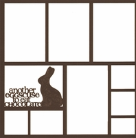 Easter: Another Eggscuse To Eat Chocolate 12 x 12 Overlay Laser Die Cut