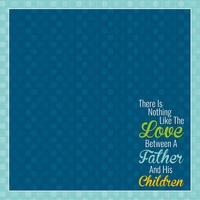 Family: A Father's Love 12 x 12 Paper