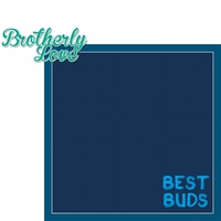 Family: Brotherly Love 2 Piece Laser Die Cut Kit