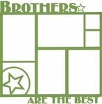 Family: Brothers Are The Best 12x12 Overlay Laser Die Cut