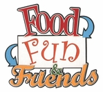 Food, Fun and Friends Laser Die Cut