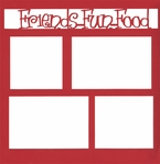 Friends�Fun�Food 12 x 12 Overlay Laser Die Cut